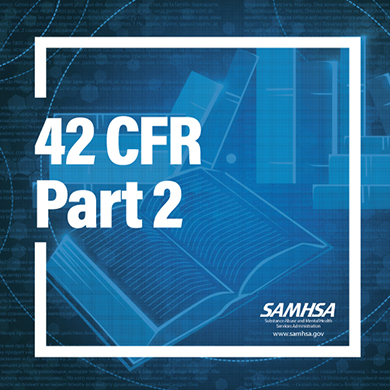 42 CFR Part 2 Is Revised