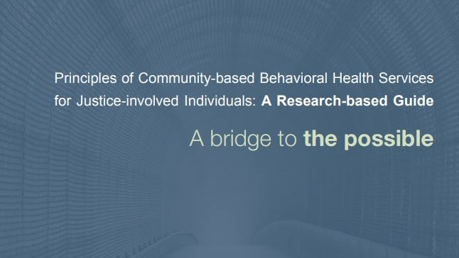 Principles of Community-Based Behavioral Health Services for Criminal Justice-Involved Individuals