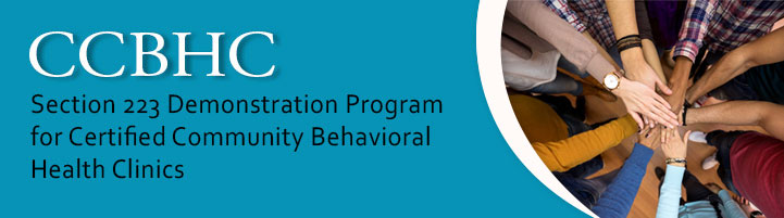 Section 223 Demonstration Program for Certified Community Behavioral Health Clinics