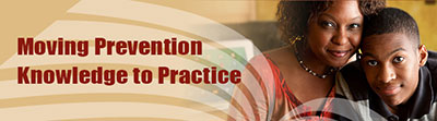 Graphic banner of a mother and son with the phrase: Moving Prevention Knowledge to Practice