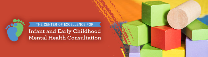 banner for the Center of Excellence for Infant and Early Childhood Mental Health Consultation (IECMHC)