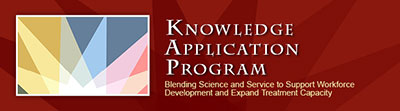 Knowledge Application Program banner with text that reads: Blending science and service to support workforce development and expand treatment capacity