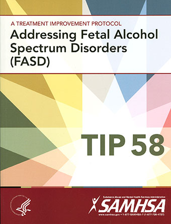 Cover image of TIP 58: Addressing Fetal Alcohol Spectrum Disorders