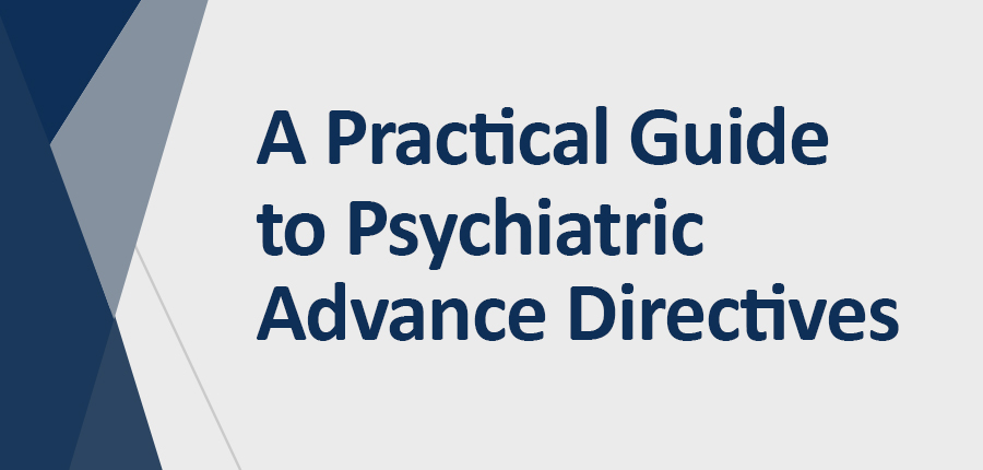 A Practical Guide to Psychiatric Advance Directives Banner