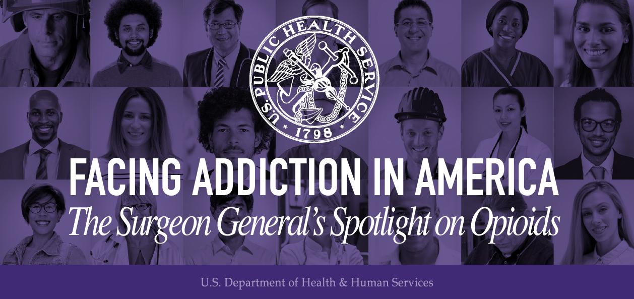 Facing Addiction in America: The Surgeon General's Spotlight on Opioids