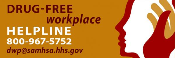 Drug free workplace helpline. 800-967-5752, dwp@samhsa.hhs.gov