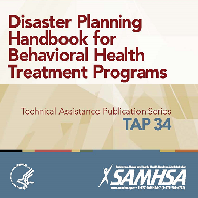 TAP 34: Disaster Planning Handbook for Behavioral Health Treatment Programs