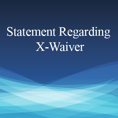 Statement Regarding X-Waiver