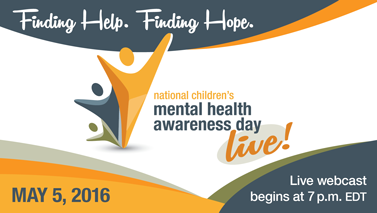 National Children's Mental Health Awareness Day 2016. Finding Help, Finding Hope.