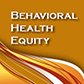 Behavioral Health Equity thumbnail