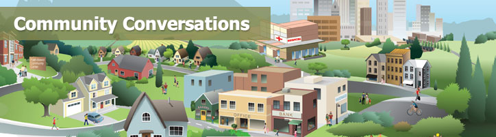 An illustration of a neighborhood with the label, Community Conversations, displayed.