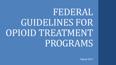 Federal Guidelines for Opioid Treatment Programs