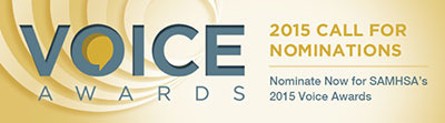 2015 call for nominations. Nominate Now for SAMHSA's 2015 Voice Awards
