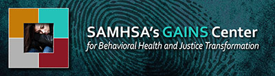 SAMHSA's GAINS Center for Behavioral Health and Justice Transformation displayed