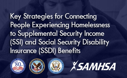 Link to Key Strategies for Connecting People Experiencing Homelessness to SSI/SSDI