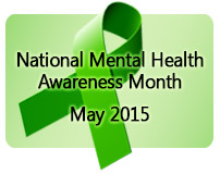 National Mental Health Awareness Month, May 2015