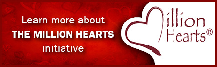 Learn more about the Million Hearts initiative.