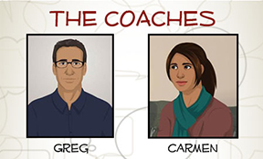 The Coaches: Greg and Carmen
