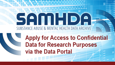 SAMHDA - Substance Abuse & Mental Health Data Archive. Apply for access to confidential data for research purposes via the data portal.