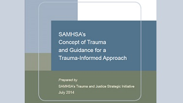 Learn about SAMHSA's Concept of Trauma and Guidance