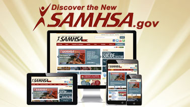 Make the redesigned SAMHSA.gov your main source for information and services to reduce the impact of substance abuse and mental illness on America's communities.