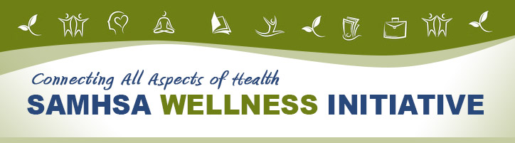 Connecting All Aspects of Health: SAMHSA Wellness Initiative